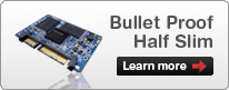 Learn more about the MyDigitalSSD Bullet Proof Half Slim SATA II SSDs